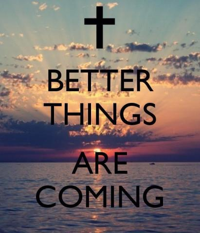 better-things-are-coming-quote-3.jpg